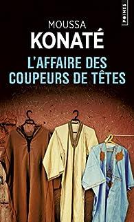 L'affaire des coupeurs de têtes par Moussa Konaté