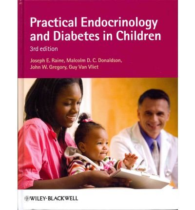 [(Practical Endocrinology and Diabetes in Children)] [Author: Joseph E. Raine] published on (April, 2011)