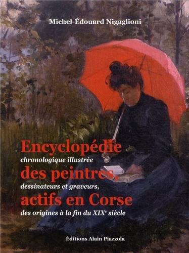 Encyclopédie Chronologique Illustrée des Peintres, Dessinateurs et Graveurs Actifs en Corse