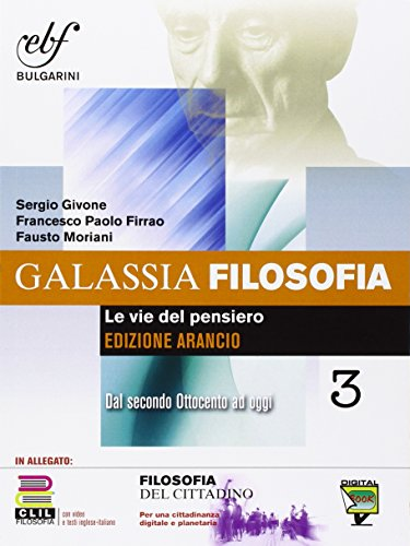 Galassia filosofia. Ediz. arancio. Per i Licei e gli Ist. magistrali. Con e-book. Con espansione online: 3