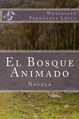 El Bosque Animado por Wenceslao Fernandez Lopez