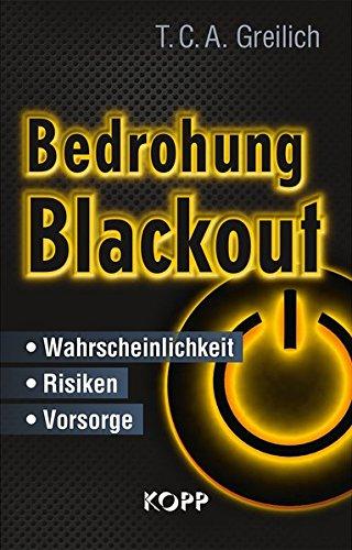 Bedrohung Blackout: - Wahrscheinlichkeit - Risiken - Vorsorge