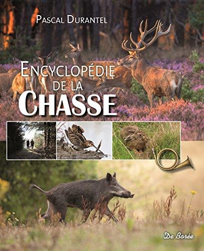 Encyclopédie de la chasse par Pascal Durantel