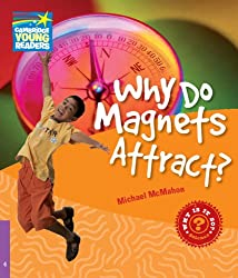 Why Do Magnets Attract? Level 4 Factbook
