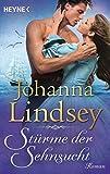Stürme der Sehnsucht: Roman - Johanna Lindsey