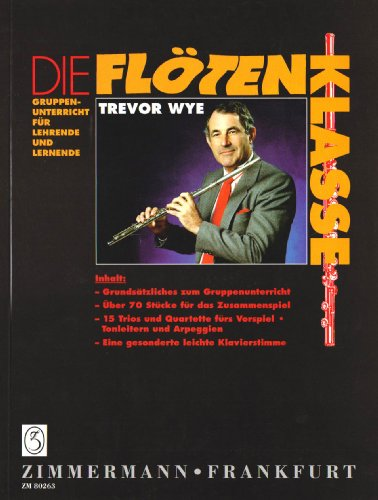 Die Flötenklasse: Gruppenunterricht für Lehrende und Lernende. Flöte.