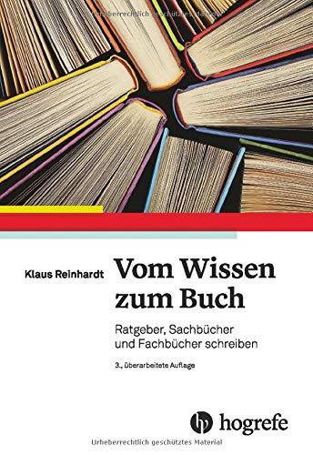 Vom Wissen zum Buch: Fach- und Sachbücher schreiben