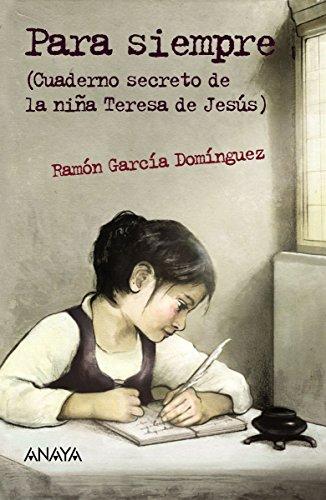 Para siempre (Literatura Juvenil (A Partir De 12 Años) - Leer Y Pensar-Selección) por Ramón García Domínguez