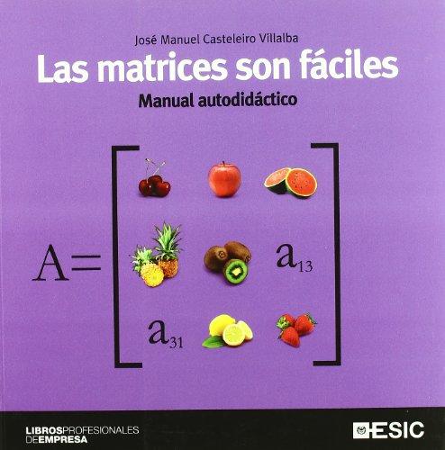 Las matrices son fáciles: Manual autodidáctico (Libros profesionales)