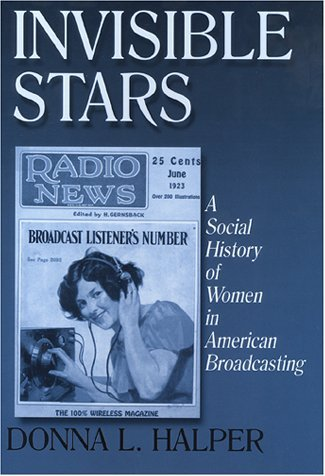 Invisible Stars: A Social History of Women in American Broadcasting (Media, Communication, and Culture in America) by Donna L. Halper (2001-04-27) par Donna L. Halper