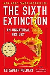 The Sixth Extinction: An Unnatural History by Elizabeth Kolbert (2015-01-06)