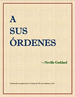 A sus órdenes - At Your Command (Translated) de [Goddard, Neville]