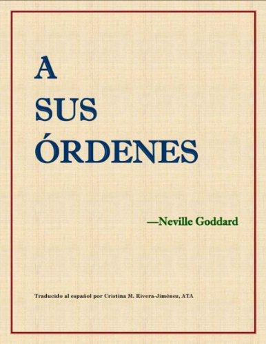 A sus órdenes - At Your Command (Translated) por Neville Goddard