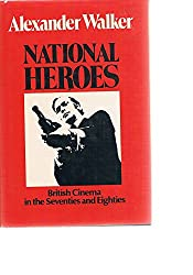 National Heroes- British Cinema in the Seventies & Eighties: British Cinema in the 70's and 80's