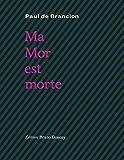 """Afficher """"Ma Mor est morte"""""""
