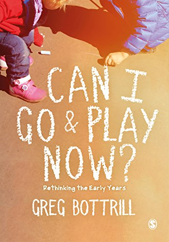 Can I Go and Play Now?: Rethinking the Early Years (English Edition)