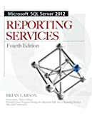 Microsoft SQL Server 2012 Reporting Services 4/E (Database & ERP - OMG)