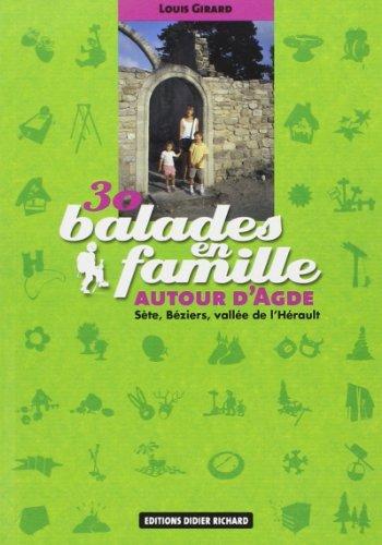30 Balades en famille autour d'Adge : Sète, Béziers, vallée de l'Hérault