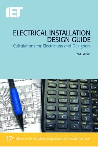 electrical-installation-design-guide-calculations-for-electricians-and-designers-electrical-regulati