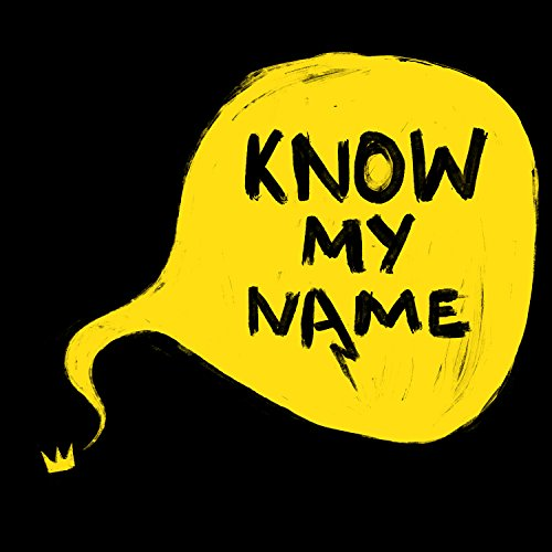 Know My Name [Explicit]