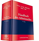 Handbuch des Arbeitsrechts: Arbeitsrechtliche, anwaltliche und gerichtliche Praxis