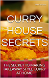 CURRY HOUSE SECRETS: THE SECRET TO MAKING TAKEAWAY STYLE CURRY AT HOME
