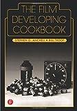 The Film Developing Cookbook (Darkroom Cookbook, Vol. 2): Vol 2 (Darkroom Cookbook)