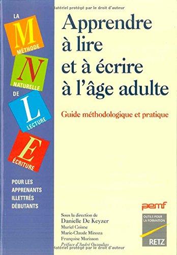 Apprendre à lire et à écrire à l'âge adulte : Guide méthodologique et pratique