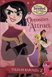 Tales of Rapunzel #2: Opposites Attract (Disney Tangled the Series) (Stepping Stone Book(tm))