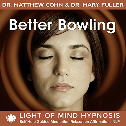 Better Bowling Light of Mind Hypnosis Self Help Guided Meditation Relaxation Affirmations NLP