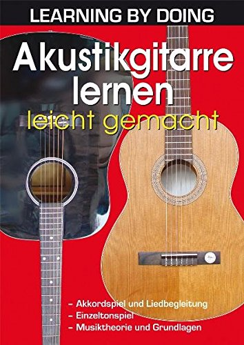Learning by Doing: Akustikgitarre lernen leicht gemacht