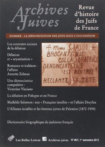 Archives Juives n°46/1: La dénonciation des Juifs sous l'Occupation