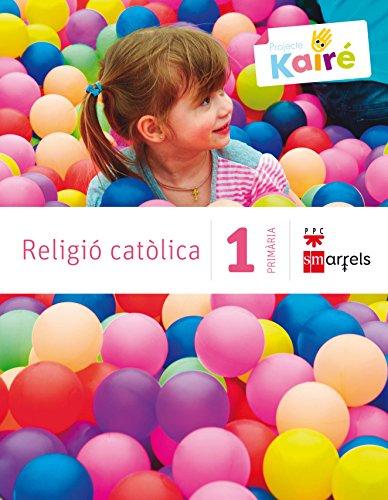 Religió catòlica. 1 Primària. Kairé - 9788467568097