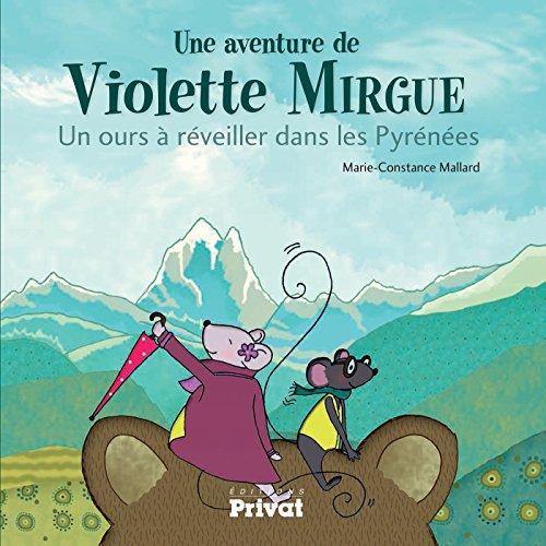 Une aventure de Violette Mirgue : Un ours à réveiller dans les Pyrénées