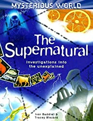 The Supernatural: Investigations into the Unexplained (Mysterious World) by Ivor Baddiel (1999-01-03)