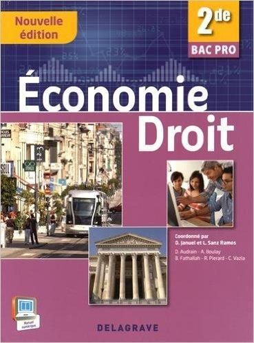 Economie Droit 2de Bac Pro (2015) - Pochette élève de O. Januel ,L. Sanz Ramos ( 9 mars 2015 )
