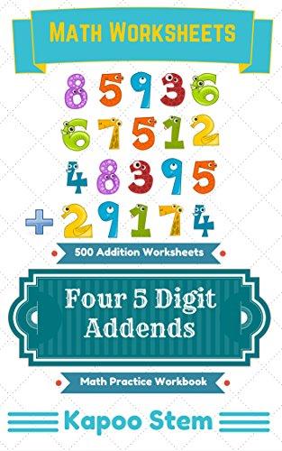 500 Addition Worksheets with Four 5-Digit Addends: Math Practice Workbook (500 Days Math Addition Series 15)