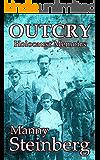 Outcry - Holocaust Memoirs: A brutally honest survivor story of human endurance in WW2 (English Edition)
