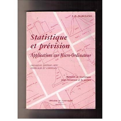 Statistique et prévision: Applications sur micro-ordinnateur : exercices et corrigés