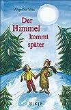 Der Himmel kommt später (German Edition)