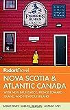 Fodor's Nova Scotia & Atlantic Canada: with New Brunswick, Prince Edward Island, and Newfoundland (Travel Guide, Band 13)