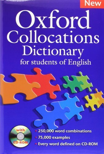 Oxford Collocations Dictionary for students of English: A corpus-based dictionary with CD-ROM which shows the most frequently used word combinations in British and American English. [19 March 2009]