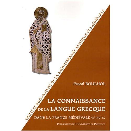 La connaissance de la langue grecque dans la France médiévale : VIe-XVe siècle