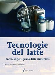 Tecnologia del latte. Materie prime e processi di lavorazione