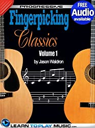 Fingerstyle Guitar Classics Volume 1: Teach Yourself How to Play Classical Guitar Sheet Music (Free Audio Available) (Progressive) (English Edition)