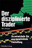 Der disziplinierte Trader: So entwickeln Sie eine gewinnbringende Einstellung
