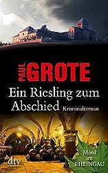 Ein Riesling zum Abschied: Kriminalroman