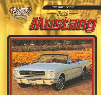 [( The Story of the Ford Mustang )] [by: Jim Mezzanotte] [Jan-2005]
