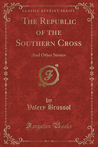 the-republic-of-the-southern-cross-and-other-stories-classic-reprint