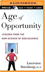 Age of Opportunity: Lessons from the New Science of Adolescence by Laurence Steinberg Ph.D. (2014-09-09)